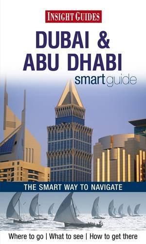 Insight Guides: Dubai & Abu Dhabi Smart Guide