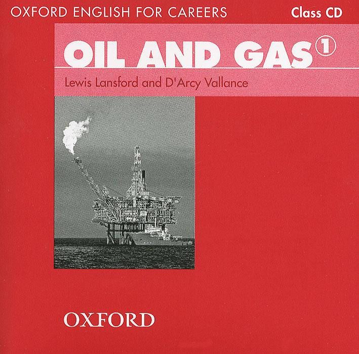 Oxford English for Careers: Oil and Gas 1 (аудиокурс CD) the physical world wall map material laminated