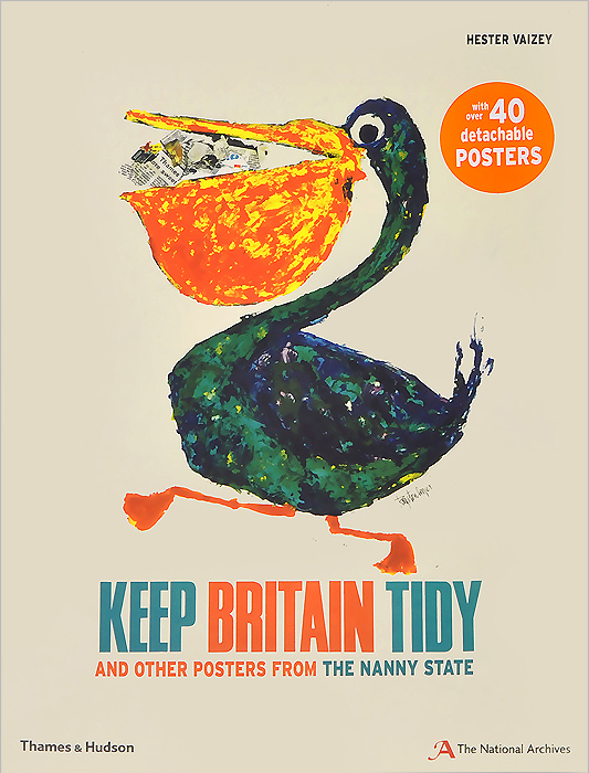 Keep Britain Tidy: and Other Posters from the Nanny State britain and her people