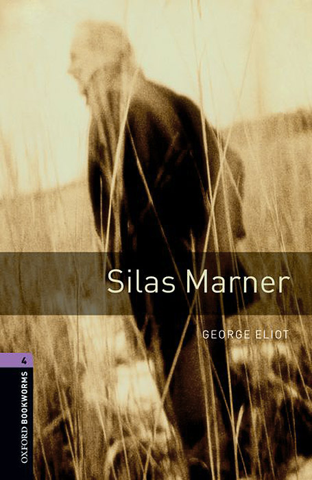 Silas Marner: Level 4 reading for advanced level c1