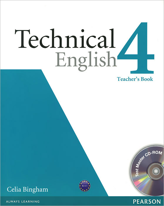 Technical English: Level 4: Teacher's book (+ CD-ROM) david bonamy technical english 4 course book