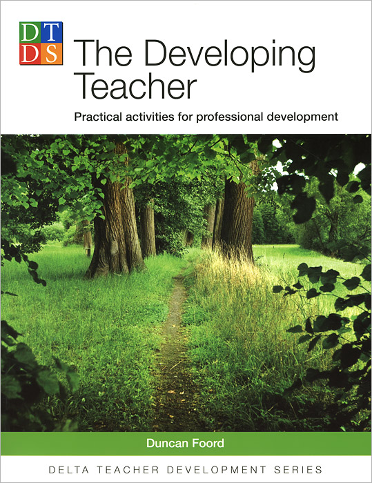 Delta Teacher Development: Developing Teacher: Practical Activities for Professional Development matseliso mokhele teachers perspectives on continuing professional development