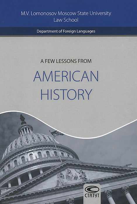 A Few Lessons from American History: Reader for Students of English a few lessons from american history reader for students of english