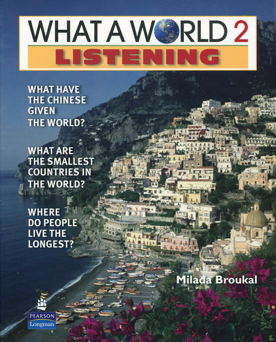 What a World 2: Listening: Amazing Stories from Around the Globe what a world listening 2 sb cd audio