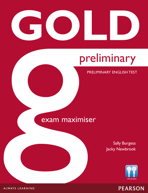 Gold Preliminary B1: Exam Maximiser: Preliminary English Test gold first new edition with 2015 exam specification exam maximiser
