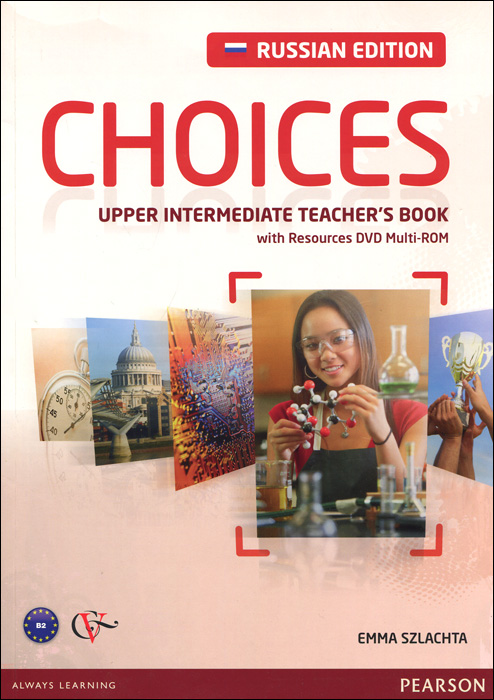 Choices: Upper-Intermediate: Teacher's Book (+ DVD-ROM) choices pre intermediate teacher s book dvd rom