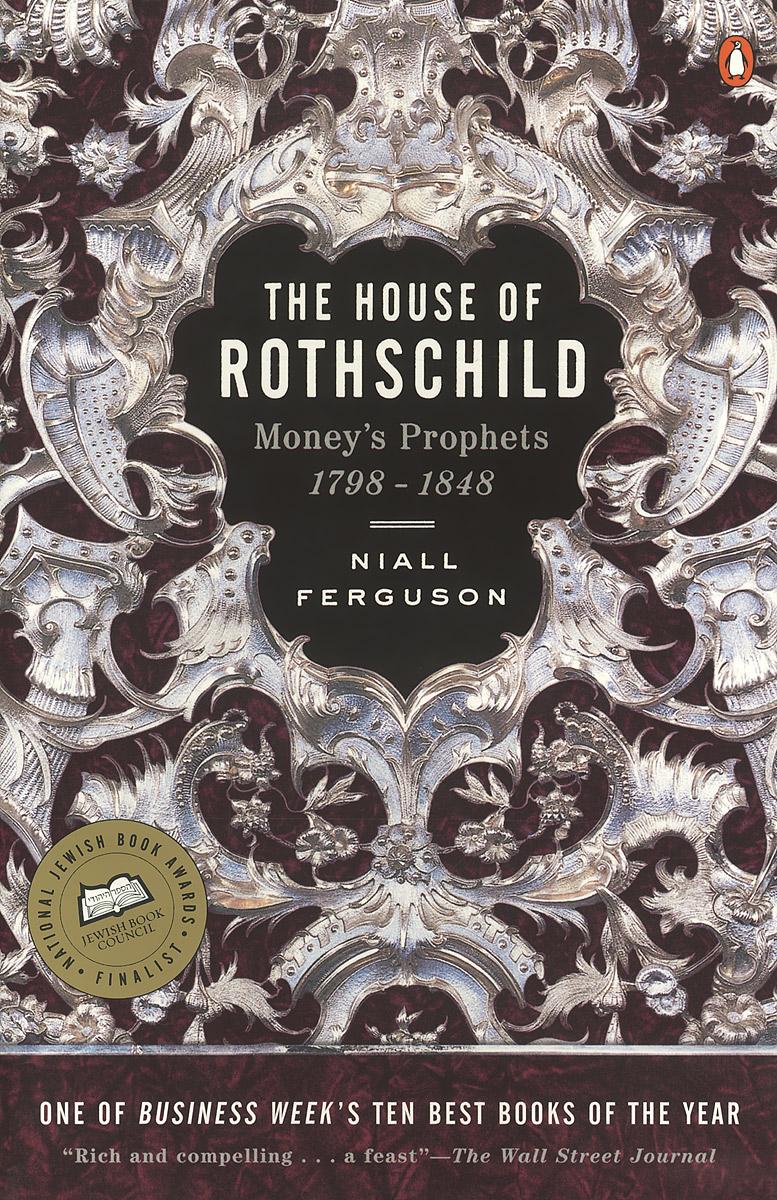 The House of Rothschild: Volume 1: Money's Prophets: 1798-1848 annenmaykantereit frankfurt