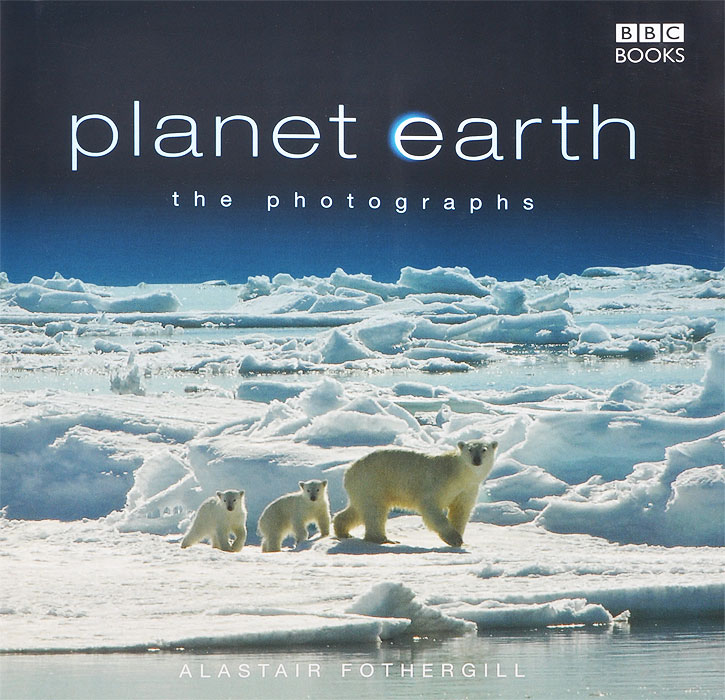 Planet Earth: The Photographs from the earth to the moon