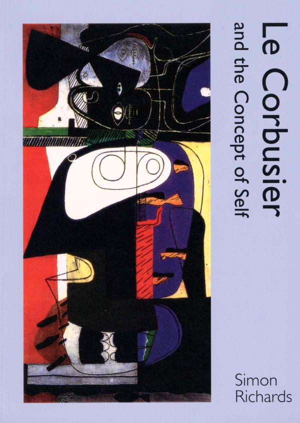 Le Corbusier and the Concept of Self le corbusier plans 1953 1964