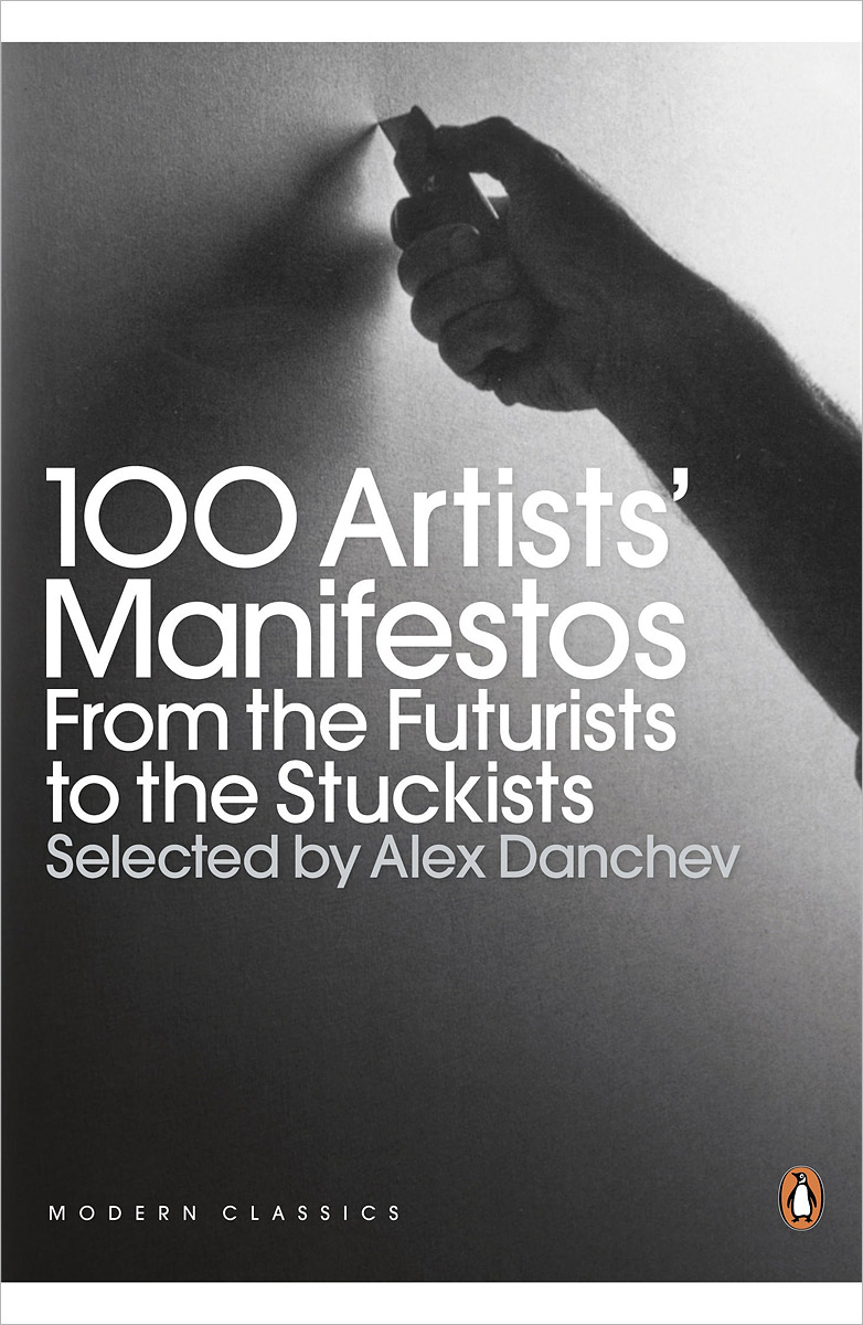 100 Artists' Manifestos From the Futurists to the Stuckists seeing things as they are