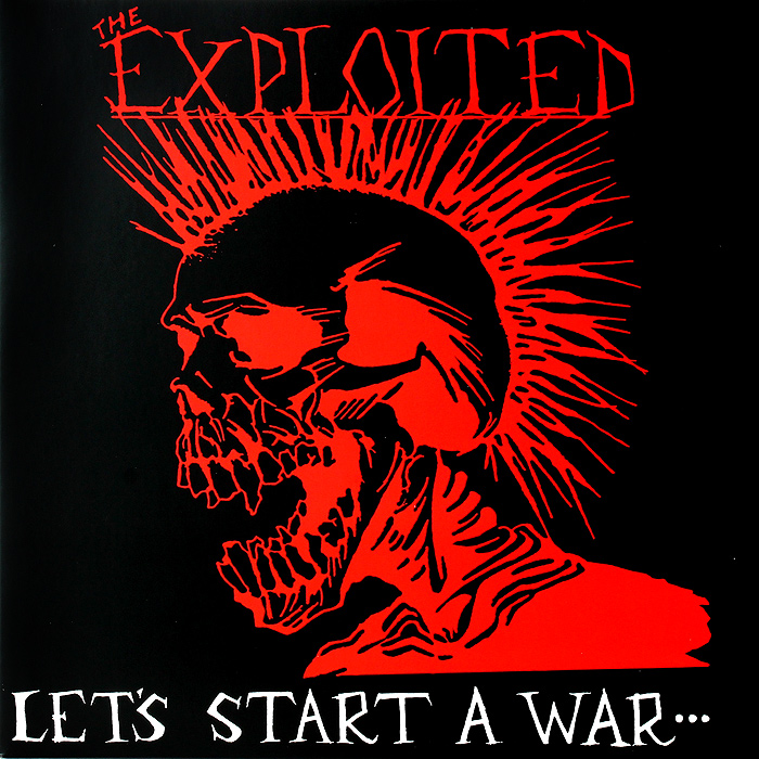 The Exploited The Exploited. Let's Start A War (LP) the boys start the war