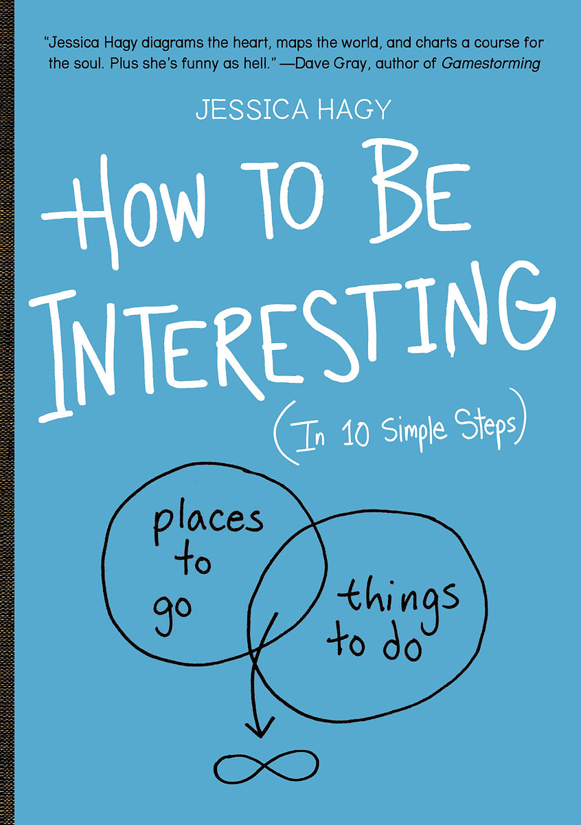 How to Be Interesting (In 10 Simple Steps) david gillespie how to be interesting simple ways to increase your personal appeal