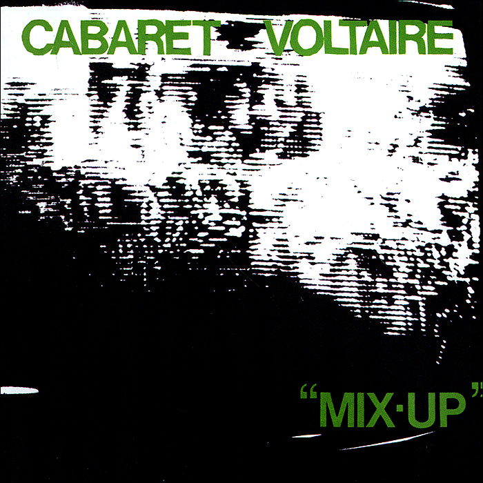 Cabaret Voltaire Cabaret Voltaire Mix Up