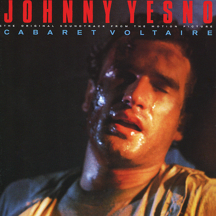 Cabaret Voltaire. Johnny Yesno. The Original Soundtrack From The Motion Picture