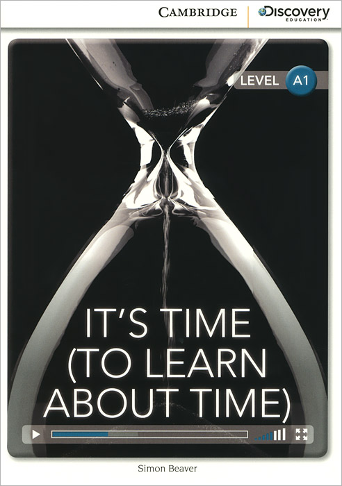 It's Time: To Learn About Time: Level A1 time drive how to have time to live and to work