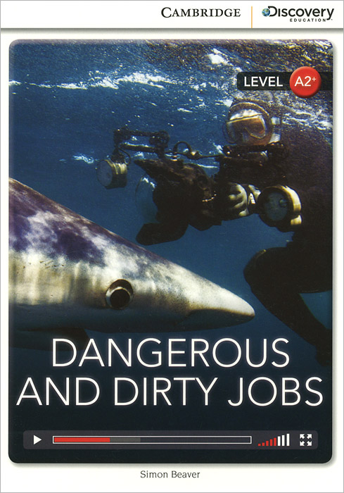 Dangerous and Dirty Jobs: Level A2+ down and dirty