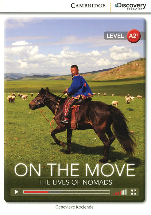 Фото - On the Move: The Lives of Nomads: Level A2+ roger thompson beyond duty life on the frontline in iraq isbn 9780745672984
