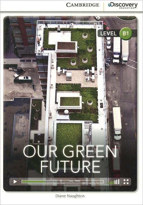 Our Green Future: Level B1 alex raynham future energy