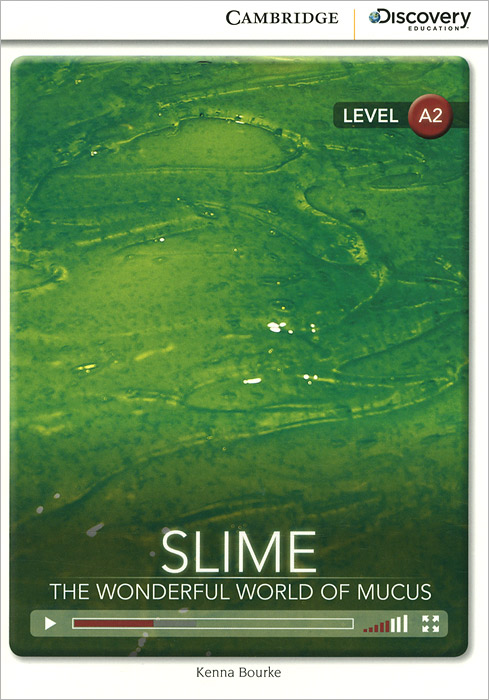 Slime: The Wonderful World of Mucus: Level A2 цена