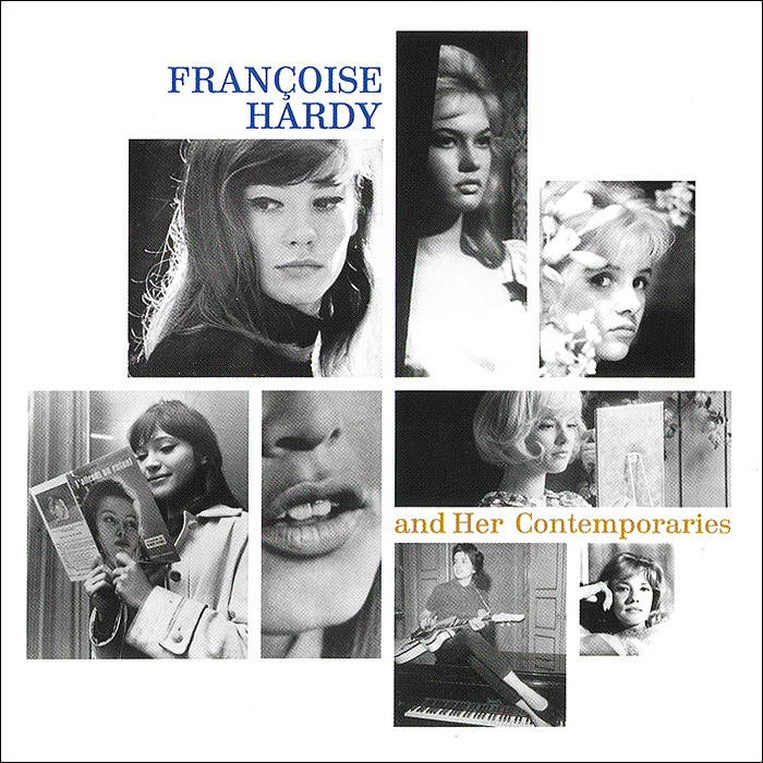 Francoise Hardy And Her Contemporaries франсуаза арди francoise hardy all over the world