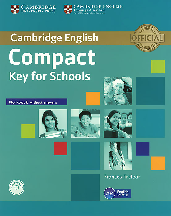 Compact Key for Schools: Workbook without Answers (+ CD) elliott s tiliouine h o dell f first for schools trainer six practice tests without answers