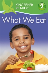 Kingfisher Readers: What we Eat (Level 2: Beginning to Read Alone) kingfisher readers animal colours level 1 beginning to read