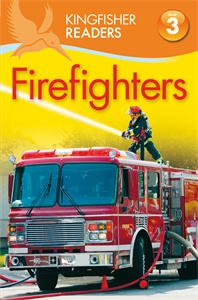 Kingfisher Readers: Firefighters (Level 3: Reading Alone with Some Help) kingfisher readers flight level 4 reading alone
