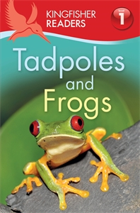 Kingfisher Readers: Tadpoles and Frogs (Level 1: Beginning to Read) kingfisher readers animal colours level 1 beginning to read
