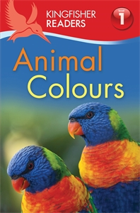 Kingfisher Readers: Animal Colours (Level 1: Beginning to Read) kingfisher readers animal colours level 1 beginning to read