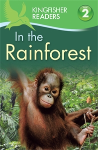 Kingfisher Readers: In the Rainforest (Level 2: Beginning to Read Alone) cadwallader jane rdr cd [young] uncle jack in the amazon rainforest