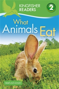 Kingfisher Readers: What Animals Eat (Level 2: Beginning to Read Alone) kingfisher readers animal colours level 1 beginning to read