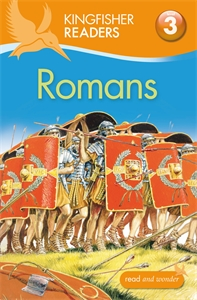 Kingfisher Readers: Romans (Level 3: Reading Alone with Some Help) kingfisher readers flight level 4 reading alone