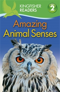 Kingfisher Readers: Amazing Animal Senses (Level 2: Beginning to Read Alone) kingfisher readers animal colours level 1 beginning to read