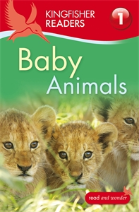 Kingfisher Readers: Baby Animals (Level 1: Beginning to Read) kingfisher readers animal colours level 1 beginning to read