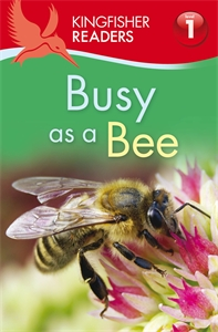 Kingfisher Readers: Busy as a Bee (Level 1: Beginning to Read) kingfisher readers animal colours level 1 beginning to read