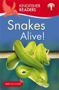 Kingfisher Readers: Snakes Alive! (Level 1: Beginning to Read) kingfisher readers animal colours level 1 beginning to read