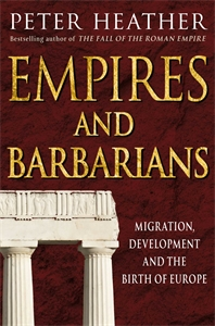 Empires and Barbarians peter heather empires and barbarians
