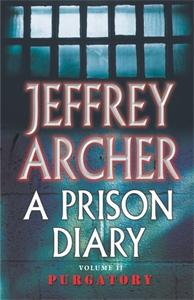A Prison Diary: Volume 2: Purgatory jeffrey archer four warned