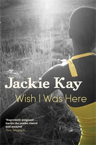 Wish I Was Here jackie kay wish i was here