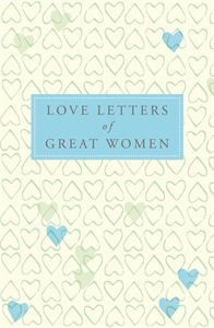 Love Letters of Great Women love letters uab cd ri