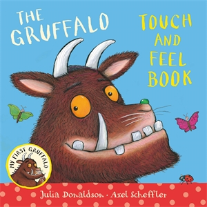 My First Gruffalo: Touch-and-Feel touch and feel dinosaur touch