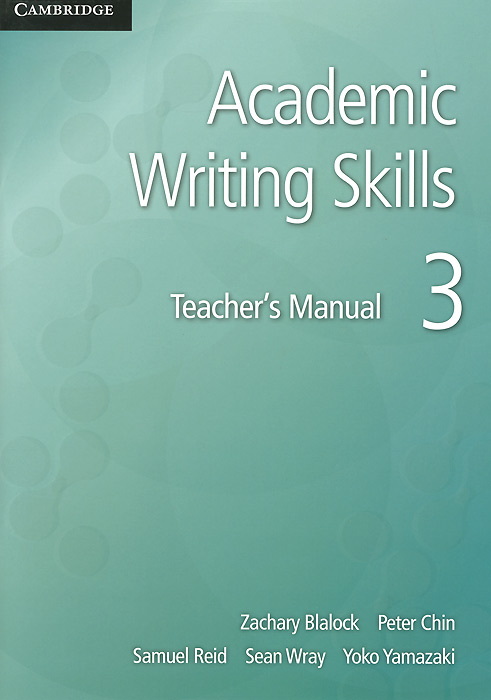 Academic: Writing Skills 3: Teacher's Manual chin p reid s wray s yamazaki y academic writing skills 3 student s book