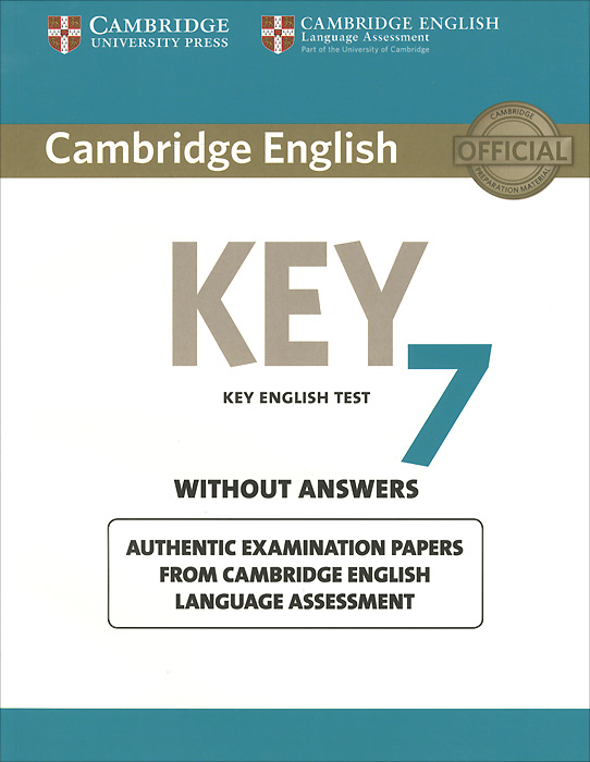 Cambridge English: Key 7: Student's Book without Answers: Authentic Examination Papers from Cambridge English Language Assessment cambridge key english test 3 examination papers from university of cambridge esol examinations