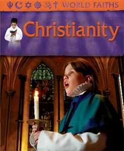 World Faiths: Christianity world faiths christianity