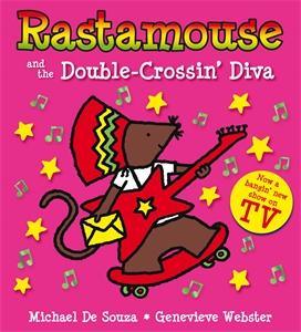 Rastamouse and the Double-Crossin' Diva rastamouse da monstrous fib