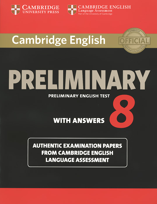 Cambridge English Preliminary 8: Student's Book with Answers: Authentic Examination Papers from Cambridge English Language Assessment serine poghosyan an examination of the content validity of a high stakes english test