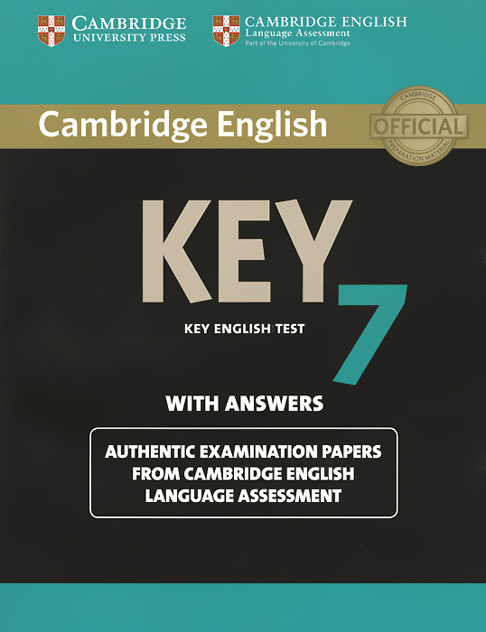 Key 7: Student's Book with Answers: Authentic Examination Papers from Cambridge English Language Assessment ket for schools practice tests student s book учебник