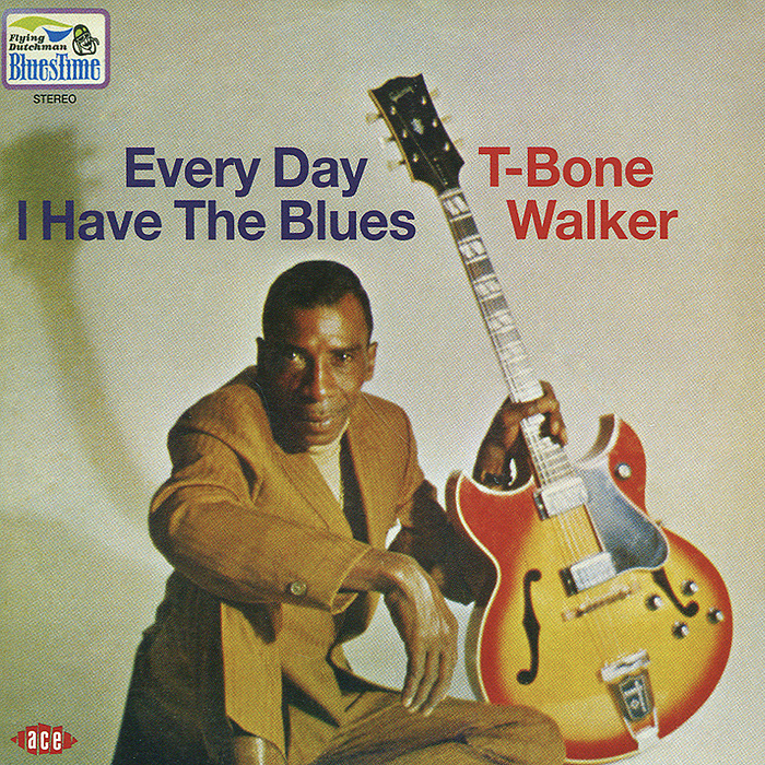 T-Bone Walker. Every Day I Have The Blues