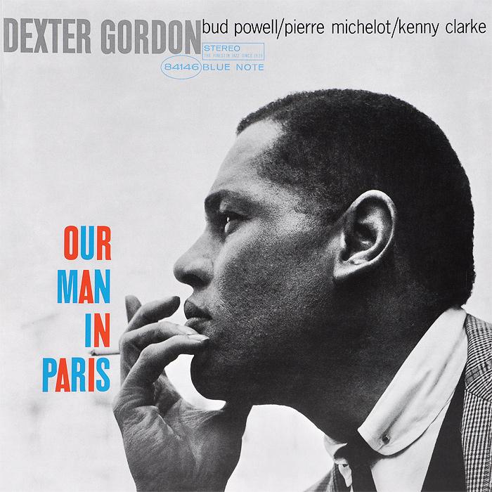 Декстер Гордон,Бад Пауэлл,Пьер Мичело,Кенни Кларк Dexter Gordon. Our Man In Paris (LP) каунт бэйси count basie april in paris lp