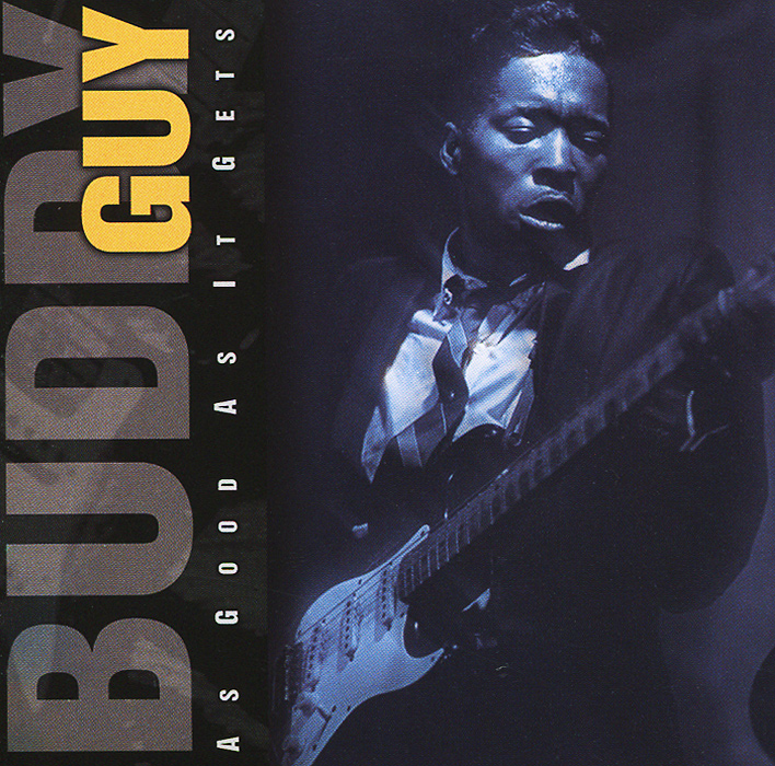 Buddy Guy. As Good As It Gets